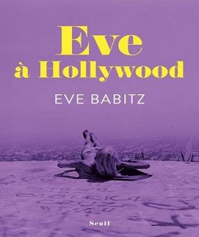 Eve à Hollywood -Eve Babitz