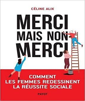 Merci mais non merci – Céline Alix (2021)