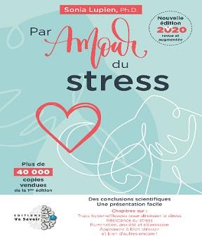 Par amour du stress [2e édition] -Sonia Lupien
