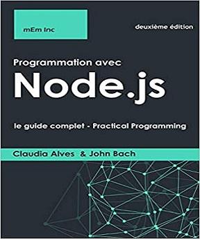Programmation avec Node.js: le guide complet – Claudia Alves (2020)