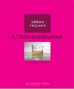 L'alcoolisme -Laurent Karila