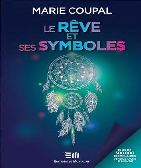 Le rêve et ses symbolesè- Marie Coupal