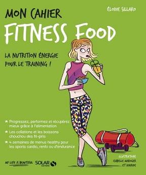 Mon cahier Fitness -food Elodie Sillaro