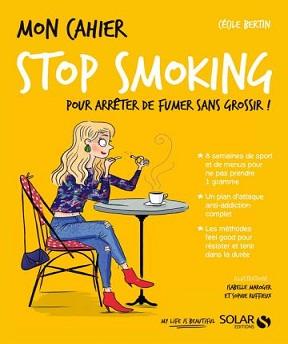 Mon cahier Stop smoking -Cécile Bertin