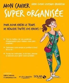 Mon cahier Super organisée- Anne-Sophie -Brianceau Levesque