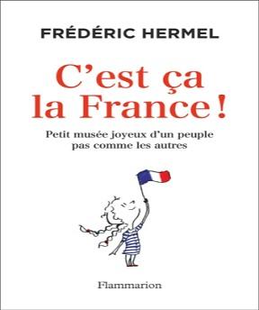 C'est ça la France ! Frédéric Hermel