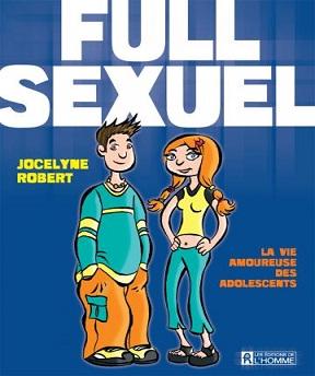 Full sexuel-La vie amoureuse des adolescents -Jocelyne Robert