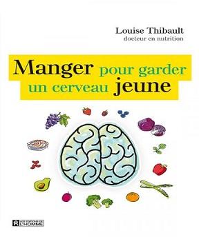 Manger pour garder un cerveau jeune- Louise Thibault