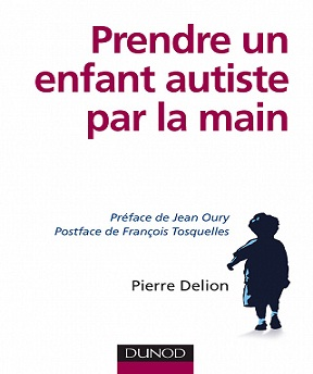 Prendre un enfant autiste par la main – Pierre Delion