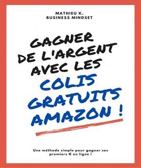 Gagner de l'argent avec les colis gratuits – Amazon Mathieu K.