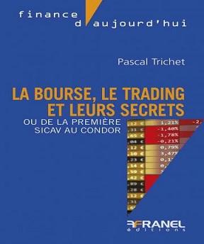 La bourse-le trading et leurs secrets – Pascal Trichet