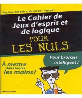 Le Cahier de Jeux d'esprit et de logique pour les Nuls – Nicolas Conti