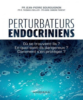 Perturbateurs endocriniens – Jean-Pierre Bourguignon-Anne-Simone Parent- R. Thomas Zoeller