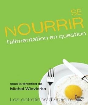 Se nourrir-L'alimentation en question – Michel Wieviorka