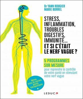 Stress- inflammation-troubles digestifs- immunité… et si c'était le nerf vague ? Marie Borrel- Yann Rougier (Dr)
