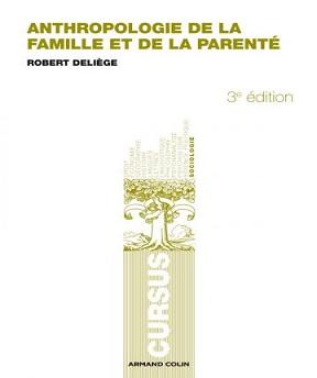 Anthropologie de la famille et de la parenté – Robert Deliège