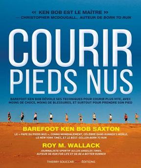 Courir pieds nus- Roy M. Wallack-Ken Bob Saxton