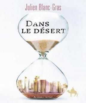 Dans le désert – Julien Blanc-Gras