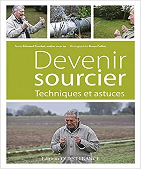 Devenir sourcier – Techniques et astuces – Edouard Courbet
