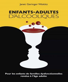 Enfants-adultes d'alcooliques- Janet Geringer Woititz