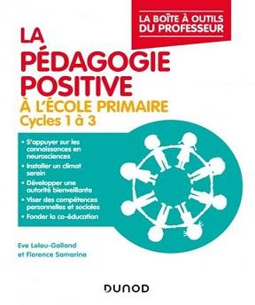 La boîte à outils du professeur -La pédagogie positive à l'école primaire – Florence Samarine- Eve Leleu-Galland