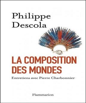 La composition des mondes – Philippe Descola