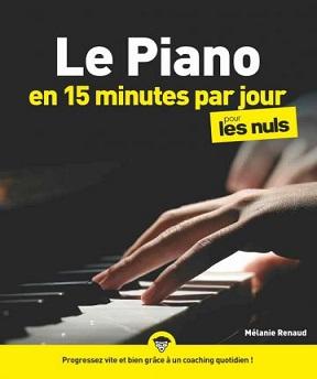 Le piano en 15 minutes par jour pour les Nuls – Mélanie Renaud