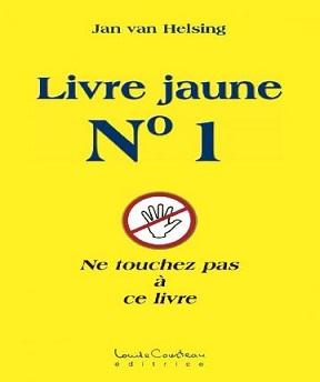 Livre jaune N °1 – Jan Van Helsing