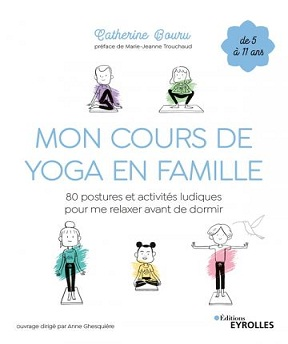 Mon cours de yoga en famille – Catherine Bouru