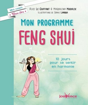 Mon programme Feng Shui Alice Le Guiffant, Magdalena Musialek, Sophie Lambda