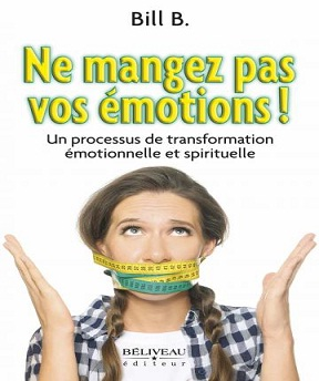 Ne mangez pas vos émotions!- Bill B.