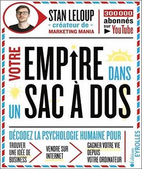 Votre Empire Dans un Sac à Dos – Stan Leloup