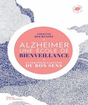 Alzheimer- école de bienveillance- Colette Roumanoff