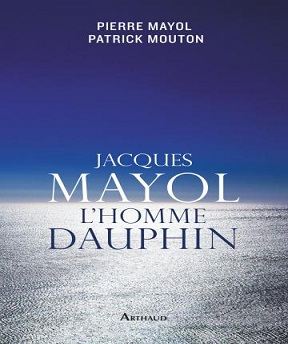 Jacques Mayol- l'homme dauphin – Patrick Mouton, Pierre Mayol