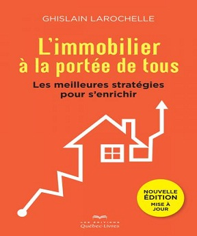 L'immobilier à la portée de tous – Ghislain Larochelle