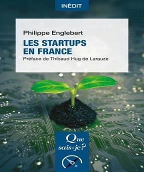 Que sais-je ? N°4214 – Les startups en France – Philippe Englebert