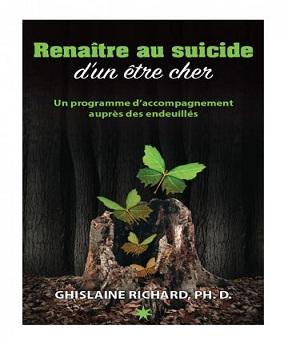 Renaître au suicide d'un être cher – Ghislaine Richard