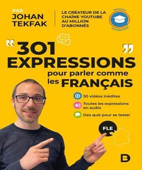301 expressions pour parler comme les Français – Johan Tekfak