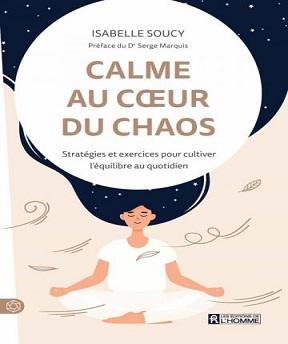 Calme au cœur du chaos – Isabelle Soucy
