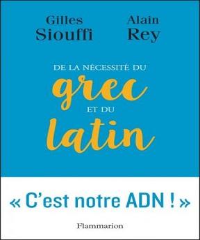 De la nécessité du grec et du latin – Alain Rey, Gilles Siouffi