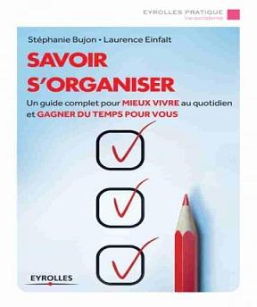 Savoir s'organiser – Stéphanie Bujon- Laurence Einfalt